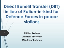 Direct Benefit Transfer (DBT) in lieu of Ration-in-kind for
