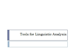 Tools for Linguistic Analysis