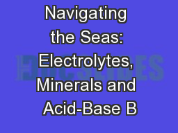 Navigating the Seas: Electrolytes, Minerals and Acid-Base B