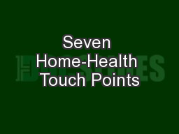 Seven Home-Health Touch Points