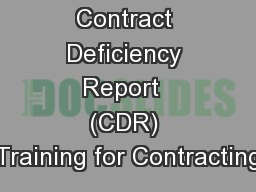 Contract Deficiency Report  (CDR) Training for Contracting PowerPoint PPT Presentation