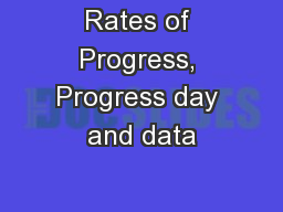 Rates of Progress, Progress day and data PowerPoint PPT Presentation
