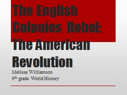 The English Colonies Rebel: The American Revolution