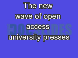The new wave of open access university presses