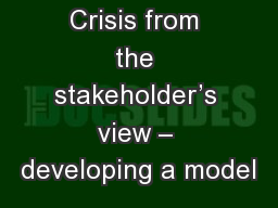 Crisis from the stakeholder's view – developing a model PowerPoint PPT Presentation