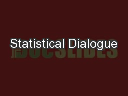 Statistical Dialogue PowerPoint PPT Presentation