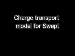Charge transport model for Swept