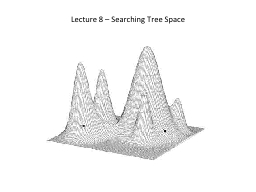 Lecture 8 – Searching Tree Space