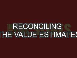 RECONCILING THE VALUE ESTIMATES