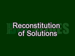 Reconstitution of Solutions