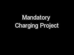 Mandatory Charging Project PowerPoint PPT Presentation