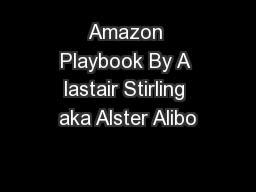 Amazon Playbook By A lastair Stirling aka Alster Alibo