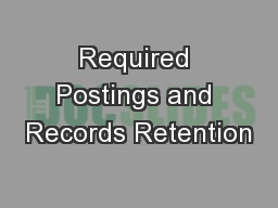 Required Postings and Records Retention PowerPoint PPT Presentation