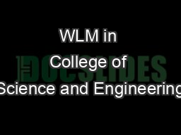 WLM in College of Science and Engineering PowerPoint PPT Presentation