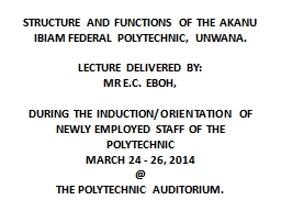 STRUCTURE AND FUNCTIONS OF THE AKANU IBIAM FEDERAL POLYTECH PowerPoint PPT Presentation