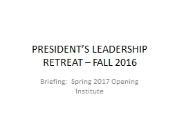 PRESIDENT'S LEADERSHIP RETREAT – FALL 2016 PowerPoint PPT Presentation