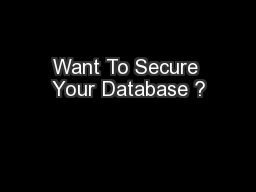 Want To Secure Your Database ?