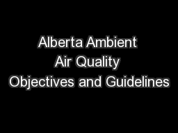 Alberta Ambient Air Quality Objectives and Guidelines