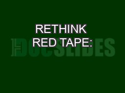 RETHINK RED TAPE: