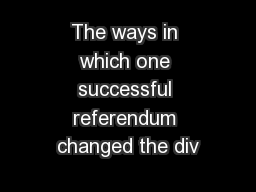 The ways in which one successful referendum changed the div