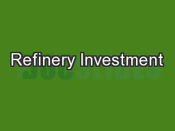 Refinery Investment