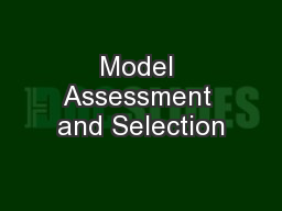 Model Assessment and Selection PowerPoint PPT Presentation