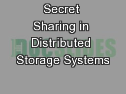 Secret Sharing in Distributed Storage Systems