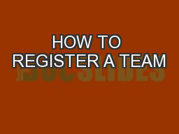 HOW TO REGISTER A TEAM