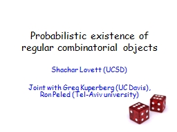 Probabilistic existence of regular combinatorial objects