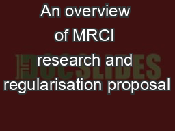 An overview of MRCI research and regularisation proposal