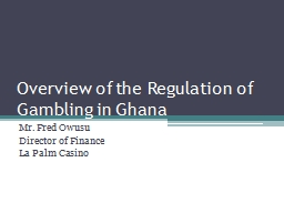 Overview of the Regulation of Gambling in Ghana