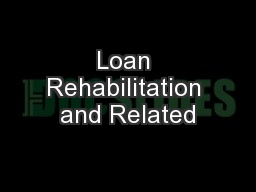 Loan Rehabilitation and Related