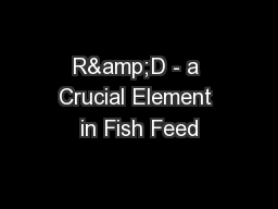 R&D - a Crucial Element in Fish Feed
