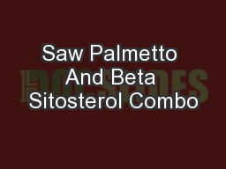Saw Palmetto And Beta Sitosterol Combo
