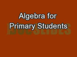 Algebra for Primary Students PowerPoint PPT Presentation