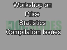 Workshop on Price Statistics Compilation Issues