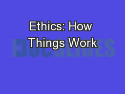 Ethics: How Things Work