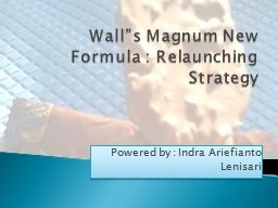 Wall�s Magnum New Formula : Relaunching Strategy