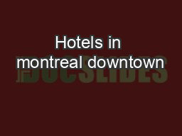 Hotels in montreal downtown PDF document - DocSlides