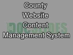 County Website Content Management System PowerPoint PPT Presentation