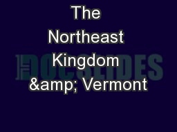 The Northeast Kingdom & Vermont