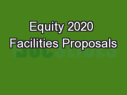 Equity 2020 Facilities Proposals