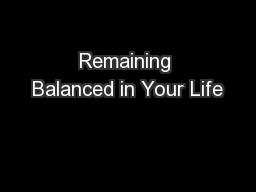 Remaining Balanced in Your Life