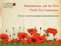 Remembrance and the First World War Centenaries PowerPoint PPT Presentation