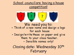 School council are having a house competition!