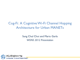 Cog-Fi:  A Cognitive Wi-Fi Channel Hopping Architecture for