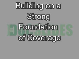 Building on a Strong Foundation of Coverage