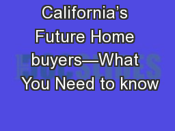 California's Future Home buyers—What  You Need to know