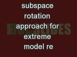 A minimal subspace rotation approach for extreme model re