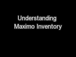 Understanding Maximo Inventory PowerPoint PPT Presentation